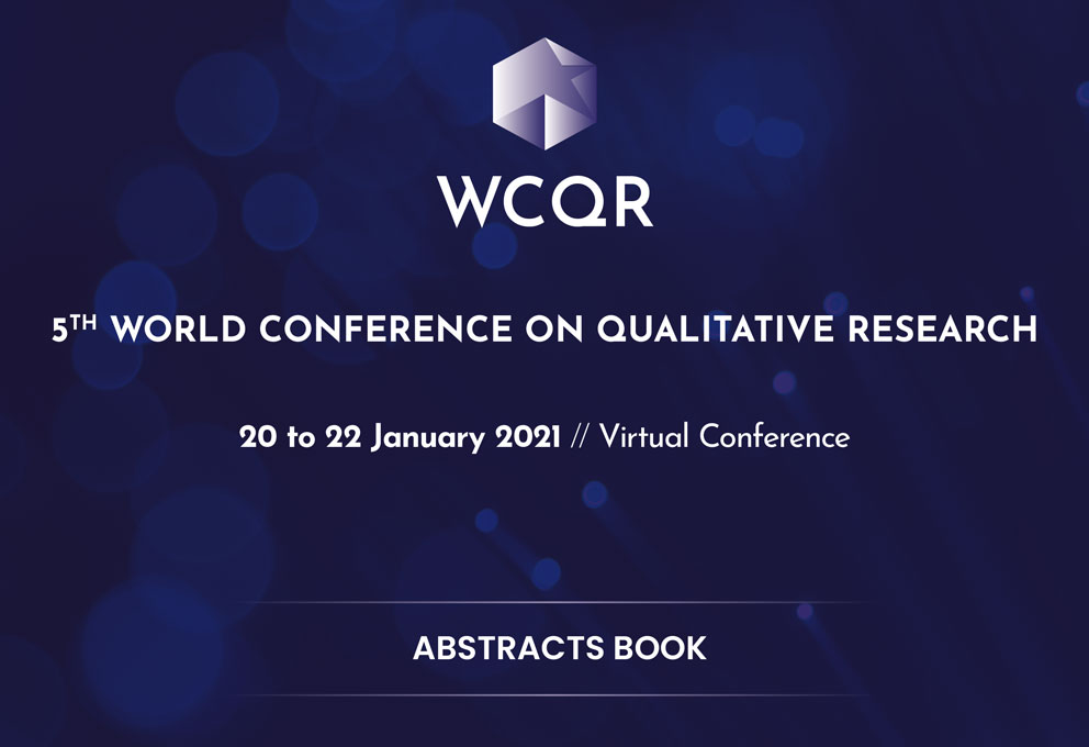 WCQR2021 Abstracts Book of the 5th World Conference on Qualitative Research