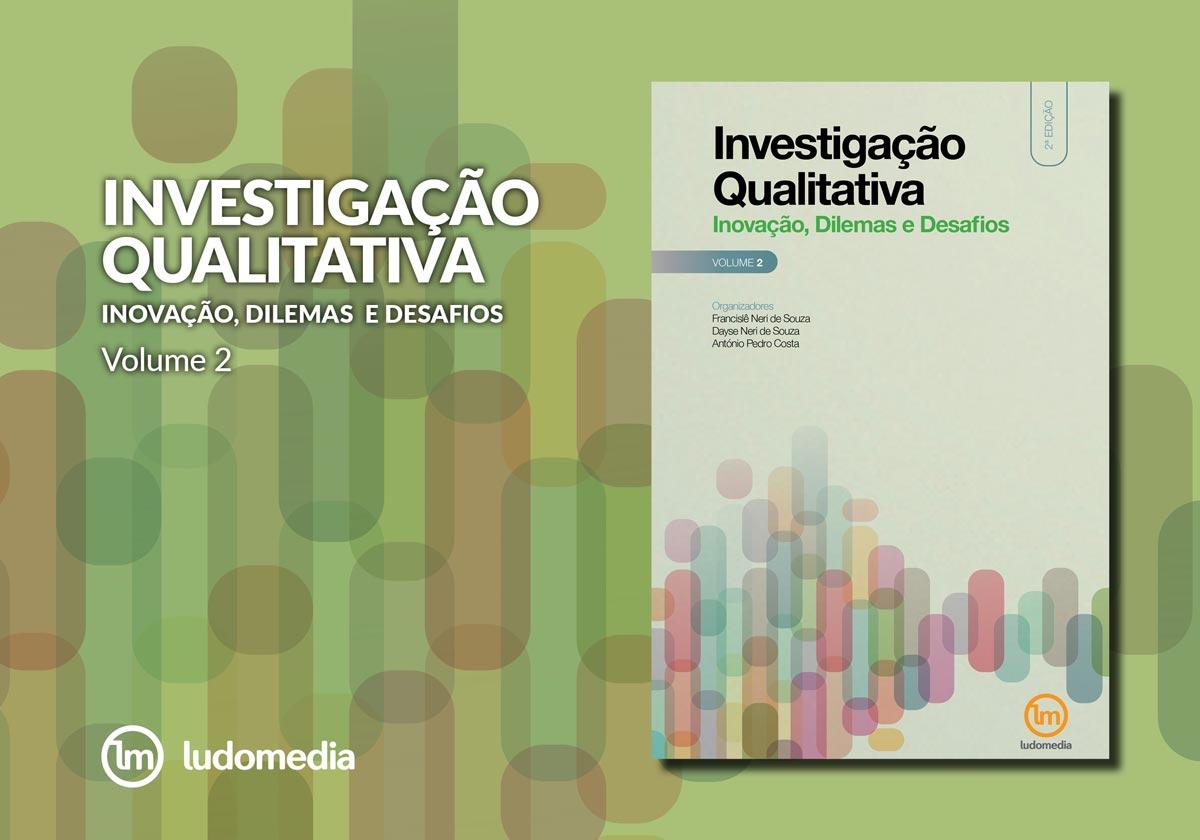 Investigação Qualitativa: Inovação, Dilemas e Desafios - Vol. 2